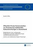 Oeffentlich Private Partnerschaften zur Finanzierung traditioneller Kultureinrichtungen in Deutschland (eBook, PDF)