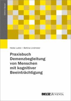 Praxisbuch Demenzbegleitung von Menschen mit ko...