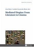 Mediated Utopias: From Literature to Cinema (eBook, PDF)