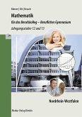 Mathematik für das Berufskolleg - Berufliches Gymnasium. Jahrgangsstufe 12 und 13. Nordrhein-Westfalen (NRW)