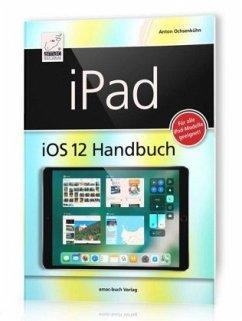 iPad iOS 12 Handbuch