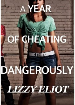 A Year of Cheating Dangerously (eBook, ePUB)