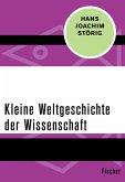 Kleine Weltgeschichte der Wissenschaft (eBook, ePUB)