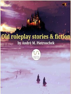 Old roleplay stories & fiction (eBook, ePUB)