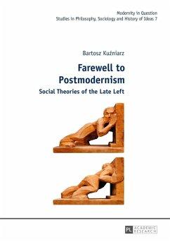 Farewell to Postmodernism (eBook, PDF) - Kuzniarz, Bartosz