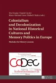 Colonialism and Decolonization in National Historical Cultures and Memory Politics in Europe (eBook, ePUB)