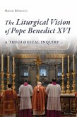 Liturgical Vision of Pope Benedict XVI (eBook, PDF)