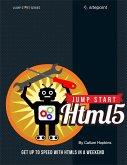 Jump Start HTML5 (eBook, ePUB)
