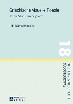 Griechische visuelle Poesie (eBook, ePUB) - Diamantopoulou, Lilia