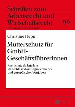 Mutterschutz fuer GmbH-Geschaeftsfuehrerinnen (eBook, ePUB) - Hepp, Christine