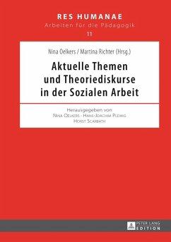 Aktuelle Themen und Theoriediskurse in der Sozialen Arbeit (eBook, PDF)
