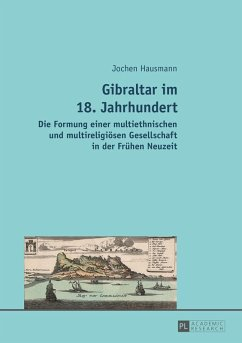 Gibraltar im 18. Jahrhundert (eBook, ePUB) - Hausmann, Jochen