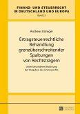 Ertragsteuerrechtliche Behandlung grenzueberschreitender Spaltungen von Rechtstraegern (eBook, PDF)