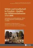 Militaer und Gesellschaft in Preuen - Quellen zur Militaersozialisation 1713-1806 (eBook, PDF)