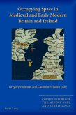Occupying Space in Medieval and Early Modern Britain and Ireland (eBook, ePUB)