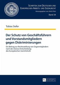 Der Schutz von Geschaeftsfuehrern und Vorstandsmitgliedern gegen Diskriminierungen (eBook, ePUB) - Siefer, Tobias