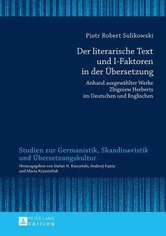 Der literarische Text und I-Faktoren in der Uebersetzung (eBook, ePUB) - Sulikowski, Piotr