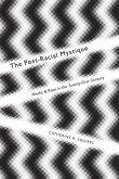Post-Racial Mystique (eBook, PDF)