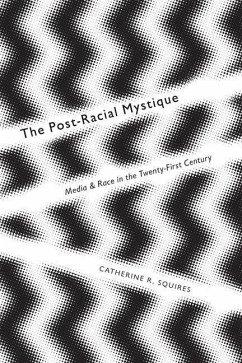 Post-Racial Mystique (eBook, PDF) - Squires, Catherine R.