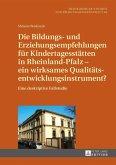 Die Bildungs- und Erziehungsempfehlungen fuer Kindertagesstaetten in Rheinland-Pfalz - ein wirksames Qualitaetsentwicklungsinstrument? (eBook, PDF)