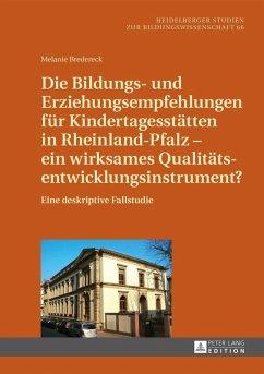 Die Bildungs- und Erziehungsempfehlungen fuer Kindertagesstaetten in Rheinland-Pfalz - ein wirksames Qualitaetsentwicklungsinstrument? (eBook, PDF) - Bredereck, Melanie