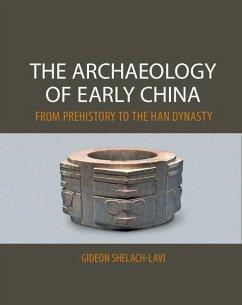 Archaeology of Early China (eBook, ePUB) - Shelach-Lavi, Gideon