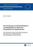 Die Zuordnung von Wirtschaftsguetern zu Betriebstaetten im Recht der Doppelbesteuerungsabkommen (eBook, ePUB)