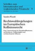 Rechtswahlregelungen im Europaeischen Kollisionsrecht (eBook, PDF)