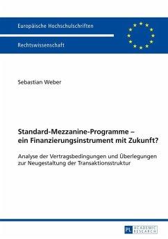 Standard-Mezzanine-Programme - ein Finanzierungsinstrument mit Zukunft? (eBook, ePUB) - Weber, Sebastian