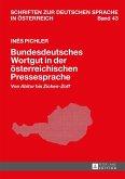 Bundesdeutsches Wortgut in der oesterreichischen Pressesprache (eBook, PDF)