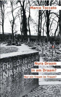Nura Draam in am Draam? - Nur ein Traum im Traum? (eBook, ePUB) - Toccato, Marco