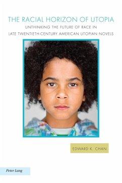 Racial Horizon of Utopia (eBook, PDF) - Chan, Edward K.