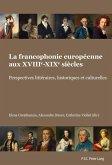 La francophonie europeenne aux XVIIIe-XIXe siecles (eBook, PDF)