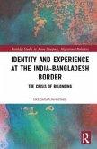 Identity and Experience at the India-Bangladesh Border