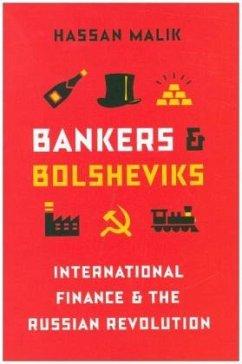 Bankers and Bolsheviks: International Finance a...