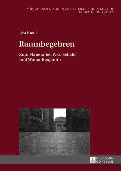 Raumbegehren (eBook, ePUB) - Riedl, Eva