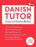 Danish Tutor: Grammar and Vocabulary Workbook (Learn Danish with Teach Yourself)