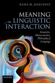 Meaning in Linguistic Interaction: Semantics, Metasemantics, Philosophy of Language