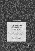 Combatting Disruptive Change