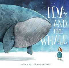 Ida and the Whale - Gugger, Rebecca; Roethlisberger, Simon