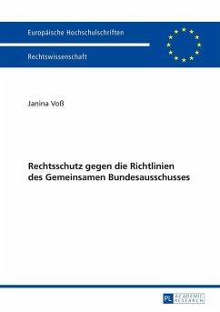 Rechtsschutz gegen die Richtlinien des Gemeinsamen Bundesausschusses (eBook, ePUB) - Vo, Janina