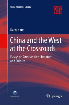 China and the West at the Crossroads - Yue, Daiyun