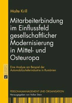 Mitarbeiterbindung im Einflussfeld gesellschaftlicher Modernisierung in Mittel- und Osteuropa (eBook, PDF) - Krill, Malte