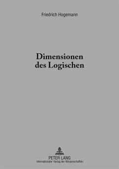 Dimensionen des Logischen (eBook, PDF) - Hogemann, Friedrich