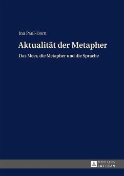 Aktualitaet der Metapher (eBook, ePUB) - Paul-Horn, Ina
