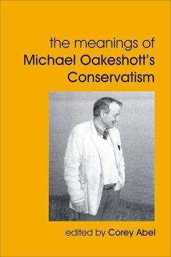 Meanings of Michael Oakeshott's Conservatism (eBook, ePUB) - Abel, Corey