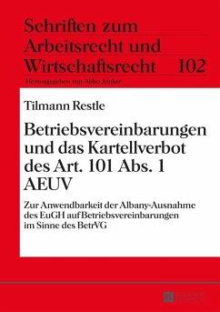 Betriebsvereinbarungen und das Kartellverbot des Art. 101 Abs. 1 AEUV (eBook, ePUB) - Restle, Tilmann