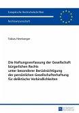 Die Haftungsverfassung der Gesellschaft buergerlichen Rechts unter besonderer Beruecksichtigung der persoenlichen Gesellschafterhaftung fuer deliktische Verbindlichkeiten (eBook, ePUB)