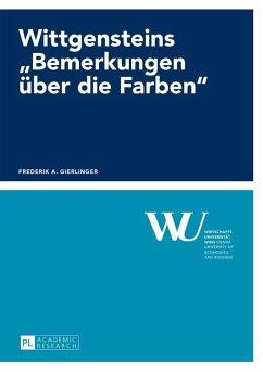 Wittgensteins Bemerkungen ueber die Farben (eBook, ePUB) - Gierlinger, Frederik