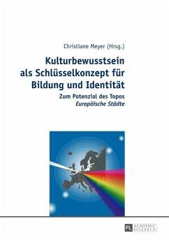 Kulturbewusstsein als Schluesselkonzept fuer Bildung und Identitaet (eBook, PDF)